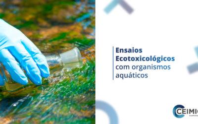 Ensaios Ecotoxicológicos com organismos aquáticos – Atendimento à Legislação ambiental do Estado de São Paulo